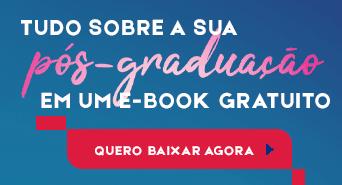 Pós-Graduação: Baixe o E-book gratuito, e saiba mais sobre o seu curso!